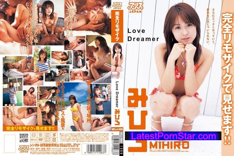 [MRJJ 006] Love Dreamer みひろ 完全リモザイク みひろ MRJJ