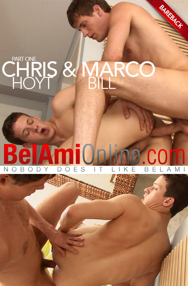 BelAmiOnline – Chris Hoyt & Marco Bill (Part 1) (Bareback)