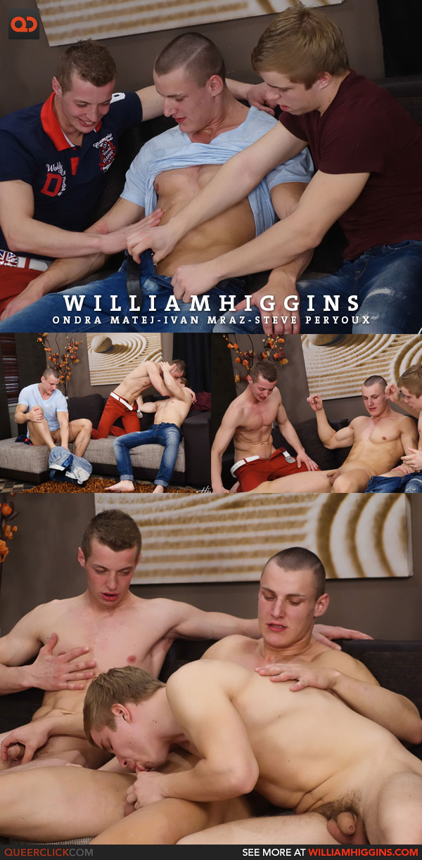 Williamhiggins – Ondra Matej, Ivan Mraz and Steve Peryoux