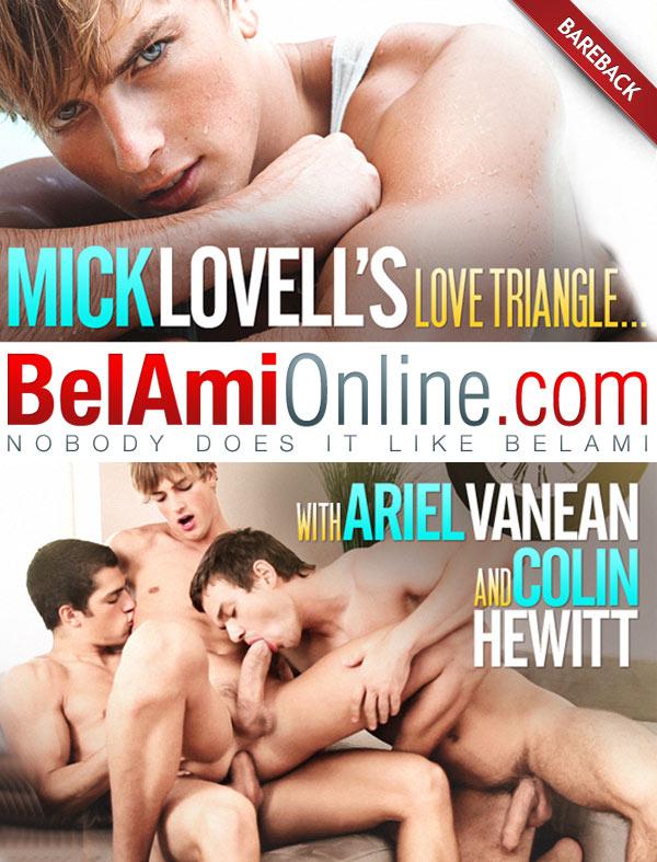 BelAmiOnline – Mick Lovell's Love Triangle (Ariel Vanean, Mick Lovell & Colin Hewitt)