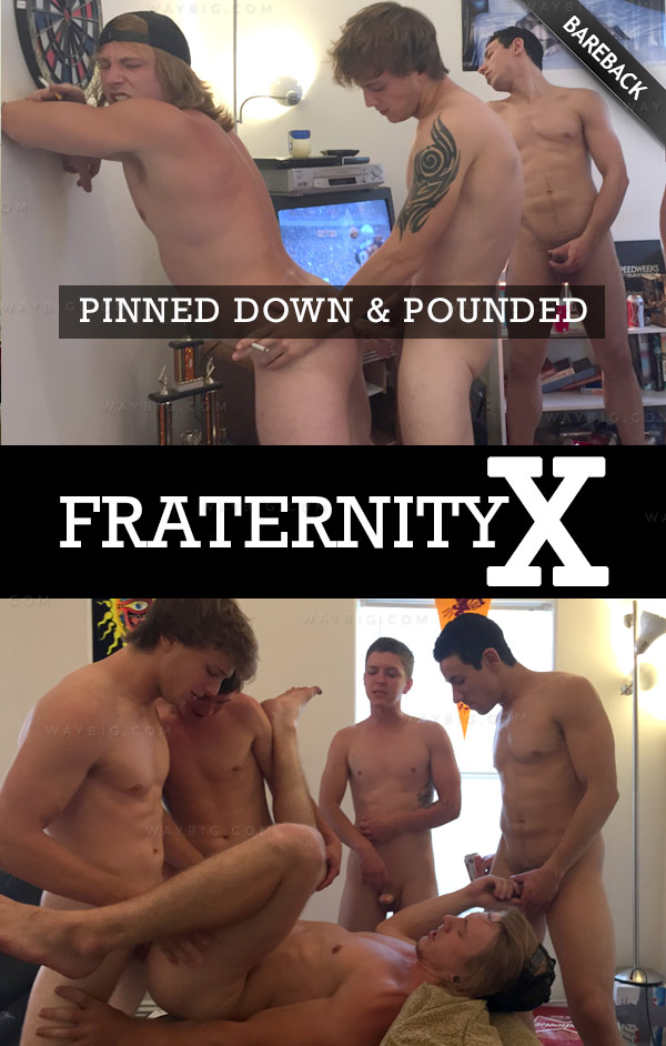 FraternityX – Pinned Down & Pounded (Bareback)