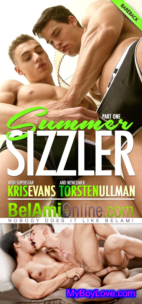 BelAmiOnline – Summer Sizzler with Kris Evans and Newcomer Torsten Ullman (Part 1) (Bareback)