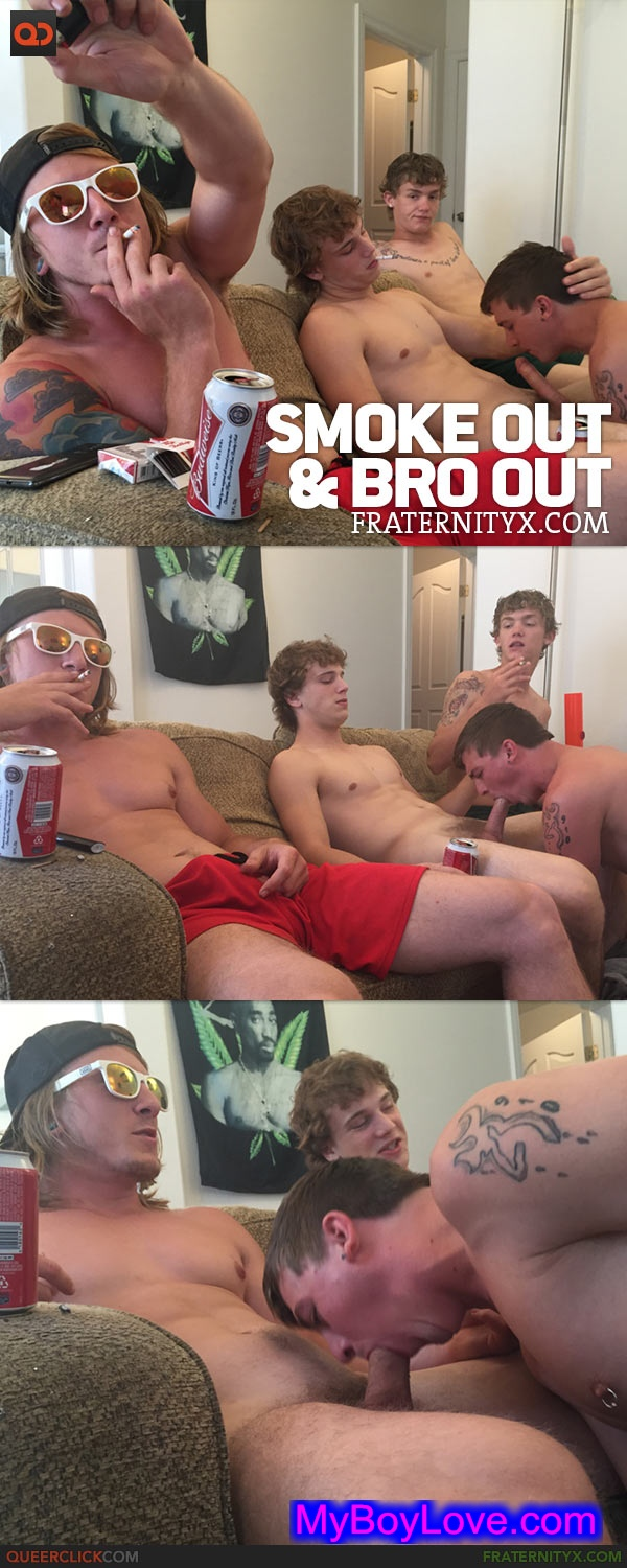 FraternityX – Smoke Out & Bro Out