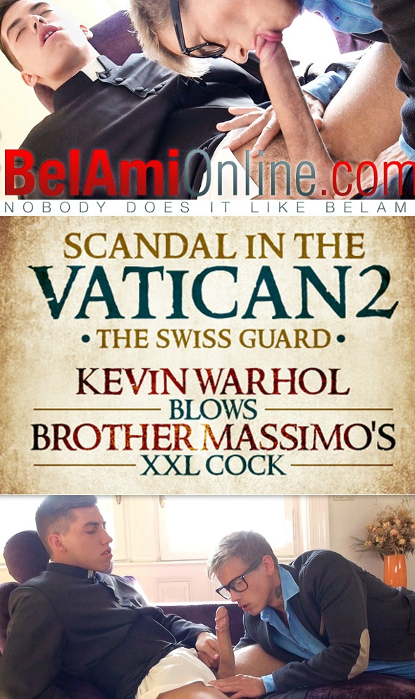BelAmiOnline – Kevin Warhol Blows Joel Birkin's XXL Cock in Bel Ami's Scandal in the Vatican 2: The Swiss Guard – Episode 2