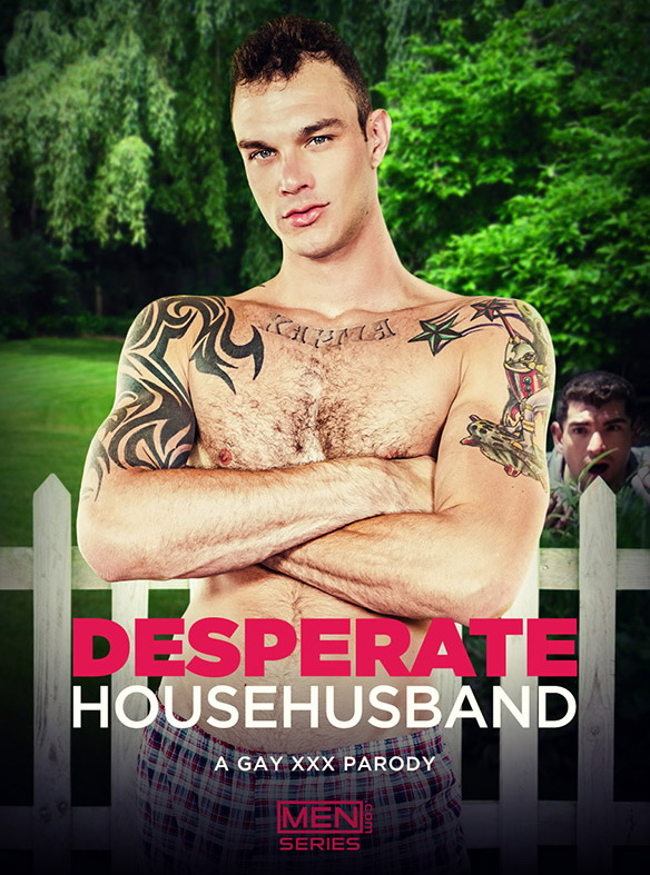 MEN – Desperate Househusband Part 2 : A Gay XXX Parody