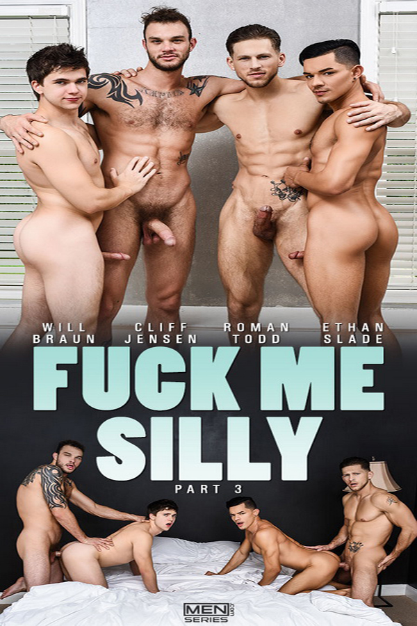 MEN – Fuck Me Silly Part 3