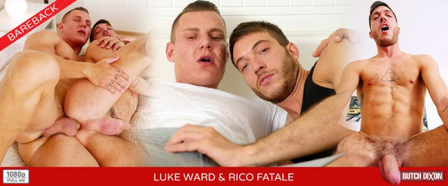 ButchDixon – Luke Ward And Rico Fatale