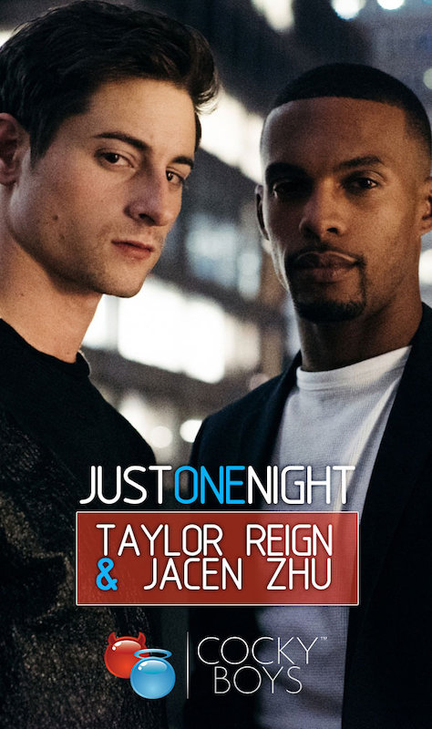 CockyBoys – JUST ONE NIGHT: Jacen Zhu & Taylor Reign