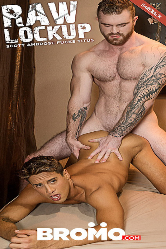 Bromo – Raw Lock Up Part #2 – Scott Ambrose, Titus