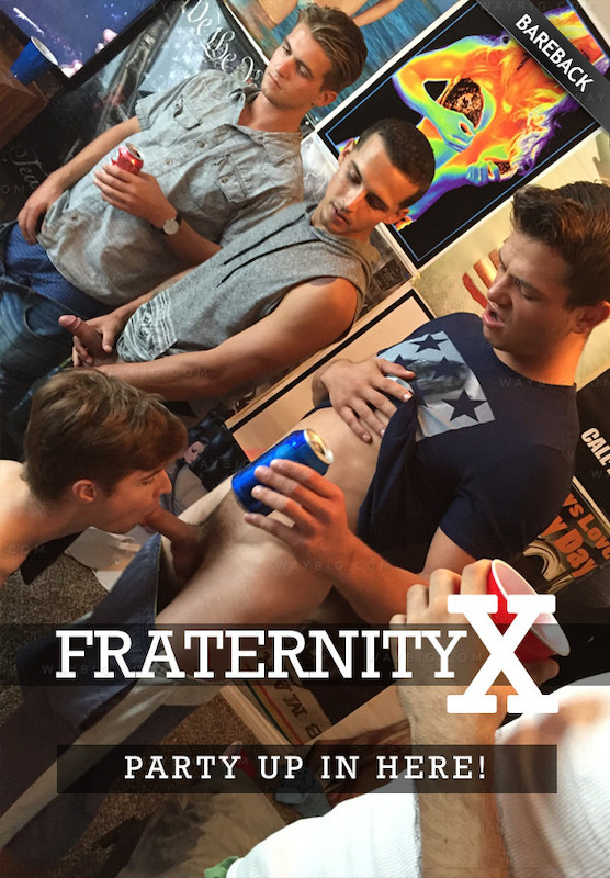 FraternityX – Party Up In Here (Bareback)