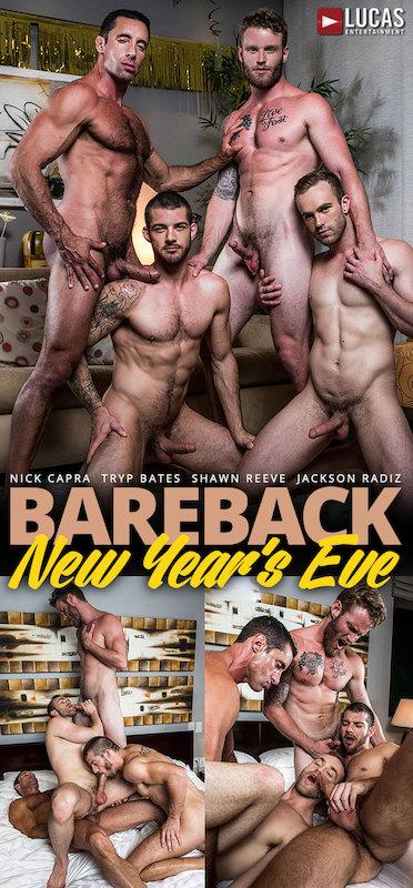 LucasEntertainment – Bareback New Years Eve : Nick Capra & Shawn Reeve Fuck Tryp Bates & Jackson Radiz (Bareback)