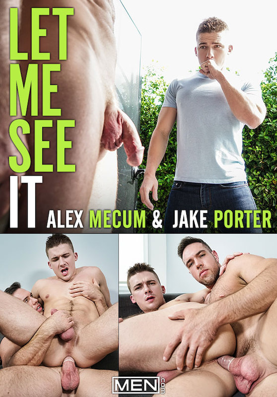 MEN – Alex Mecum and Jake Porter – Let Me See It
