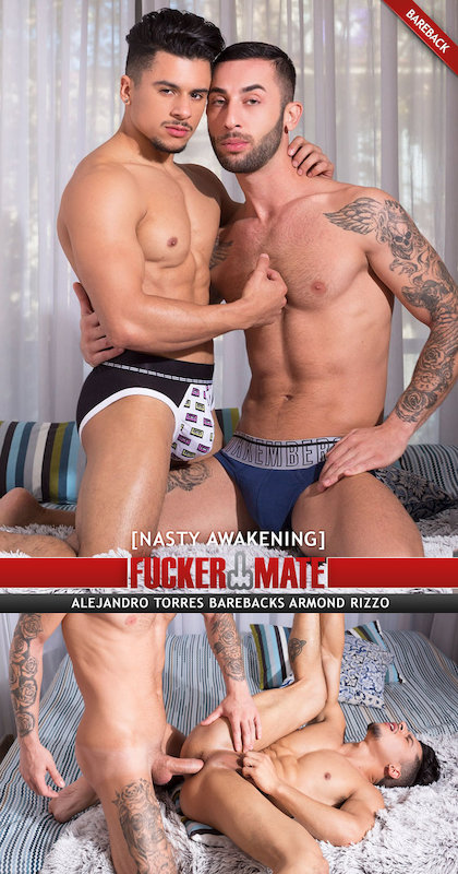 FuckerMate – Alejandro Torres and Armond Rizzo – Nasty Awakening