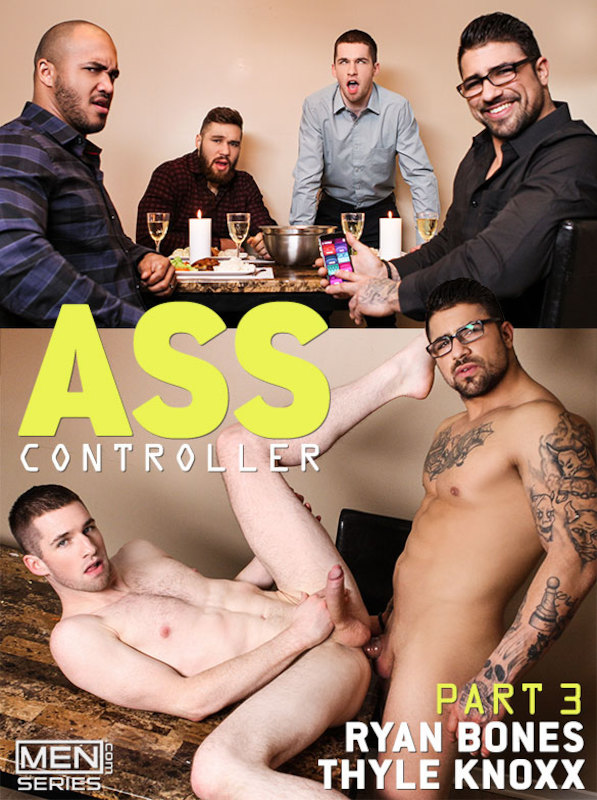 MEN – Ass Controller Part 3 – Ryan Bones & Thyle Knoxx