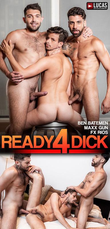 LucasEntertainment – Ready For Dick, Scene 2: Ben Batemen and FX Rios Fuck Maxx Gun (Bareback)