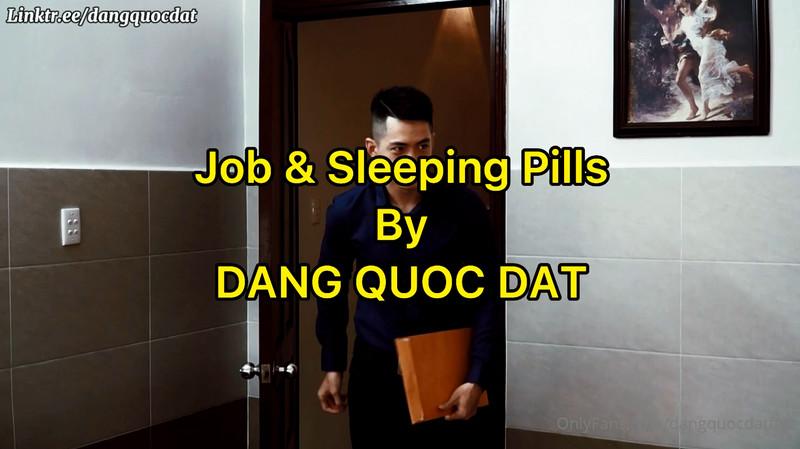 Đặng Quốc Đạt – Job & Sleeping pills