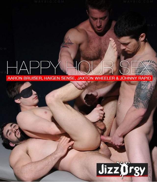 MEN – HAPPY HOUR SEX – JOHNNY RAPID, HAIGEN SENCE, JAXTON WHEELER, AARON BRUISER